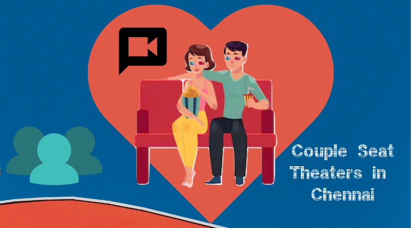 Couples Seat Theaters in Chennai