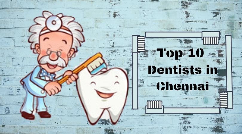Top 10 Dentists in Chennai
