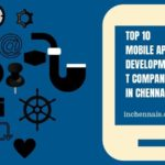 top 10 mobile app development companies in Chennai