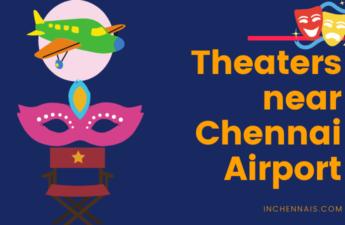 Theaters near Chennai Airport