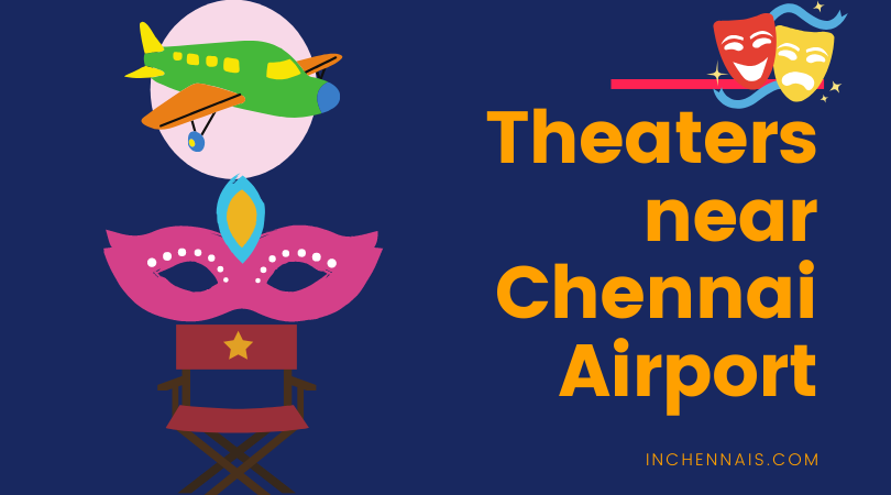 Theaters near Chennai Airport